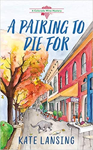 A PAIRING TO DIE FOR (COLORADO WINE MYSTERY, #2) BY KATE LANSING: BOOK REVIEW