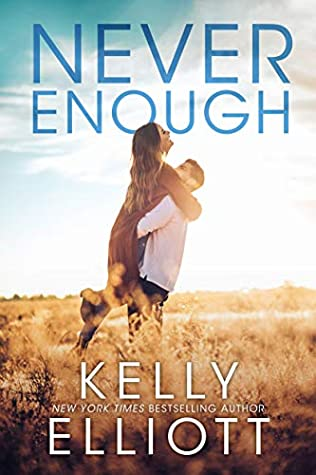 NEVER ENOUGH (MEET ME IN MONTANA, BOOK #1) BY KELLY ELLIOTT: BOOK REVIEW