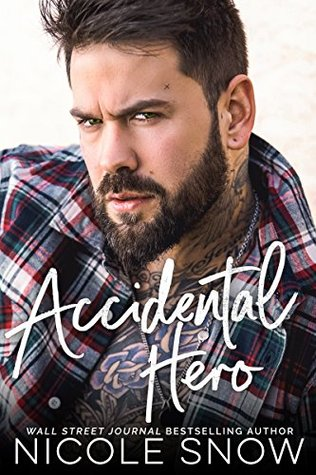 ACCIDENTAL HERO (MARRIAGE MISTAKE, BOOK #1) BY NICOLE SNOW: BOOK REVIEW