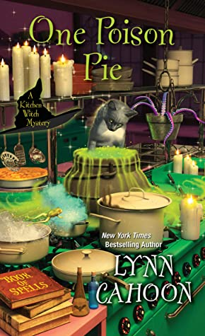 ONE POISON PIE (KITCHEN WITCH MYSTERY, BOOK #1) BY LYNN CAHOON: BOOK REVIEW