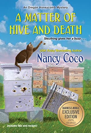 A MATTER OF HIVE AND DEATH (AN OREGON HONEYCOMB MYSTERY, BOOK #2) BY NANCY COCO: BOOK REVIEW