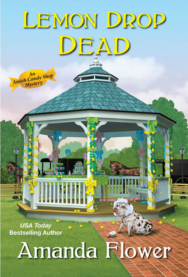 LEMON DROP DEAD (AMISH CANDY SHOP MYSTERY, #6) BY AMANDA FLOWER: BOOK REVIEW