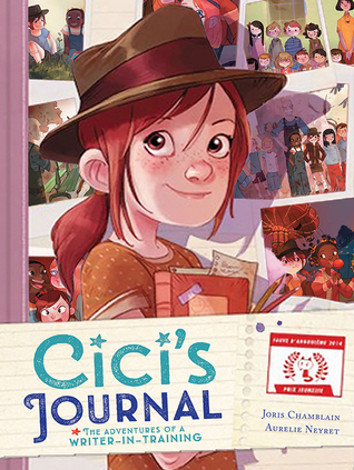 CICI'S JOURNAL: THE ADVENTURES OF A WRITER IN TRAINING BY JORIS CHAMBLAIN AND AURELIE NÉYRET: BOOK REVIEW