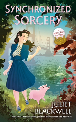 SYNCHRONIZED SORCERY (WITCHCRAFT MYSTERY #11) BY JULIET BLACKWELL: BOOK REVIEW