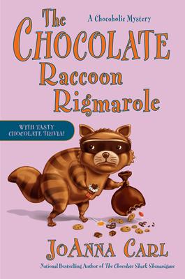 THE CHOCOLATE RACCOON RIGMAROLE (A CHOCOHOLIC MYSTERY #18) JOANNA CARL: BOOK REVIEW