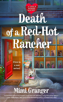 DEATH OF A RED-HOT RANCHER (LOVE IS MURDER MYSTERY #1) BY MIMI GRANGER: BOOK REVIEW