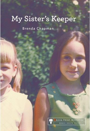MY SISTER'S KEEPER (ANNA SWEET MYSTERY, BOOK #1) BY BRENDA CHAPMAN: BOOK REVIEW