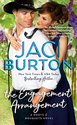 THE ENGAGEMENT ARRANGEMENT (BOOTS AND BOUQUETS, BOOK #2) BY JACI BURTON: BOOK REVIEW