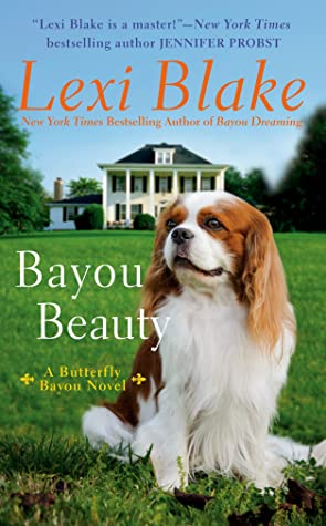 BAYOU BEAUTY (BUTTERFLY BAYOU, #4) BY LEXI BLAKE: BOOK REVIEW