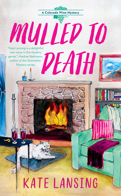 MULLED TO DEATH (COLORADO WINE MYSTERY, #3) BY KATE LANSING: BOOK REVIEW