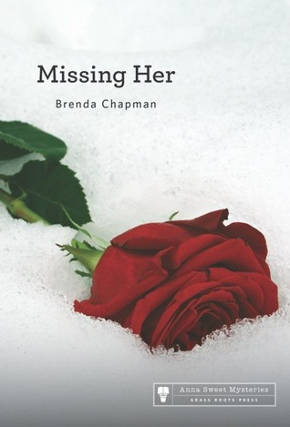 MISSING HER (ANNA SWEET MYSTERY, BOOK #6) BY BRENDA CHAPMAN: BOOK REVIEW