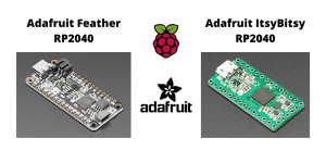 Adafruit Feather RP2040 and Adafruit ItsyBitsy RP2040
