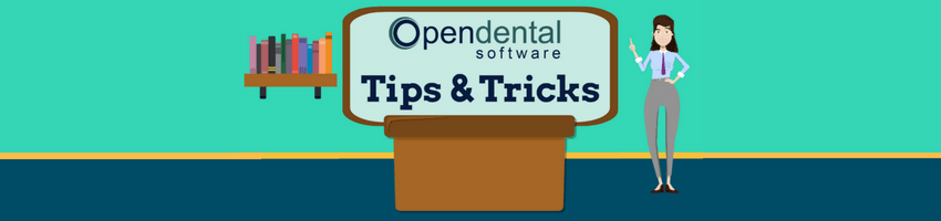 Open Dental Software Tips & Tricks
