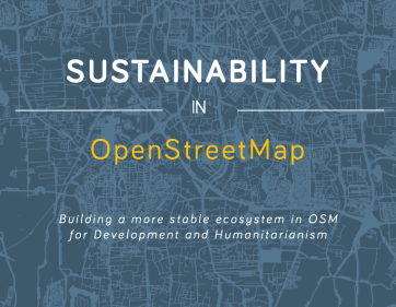 Sustainability in OpenStreetMap: Building a more stable ecosystem in OSM for Development and Humanitarianism
