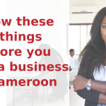start your business in Cameroon