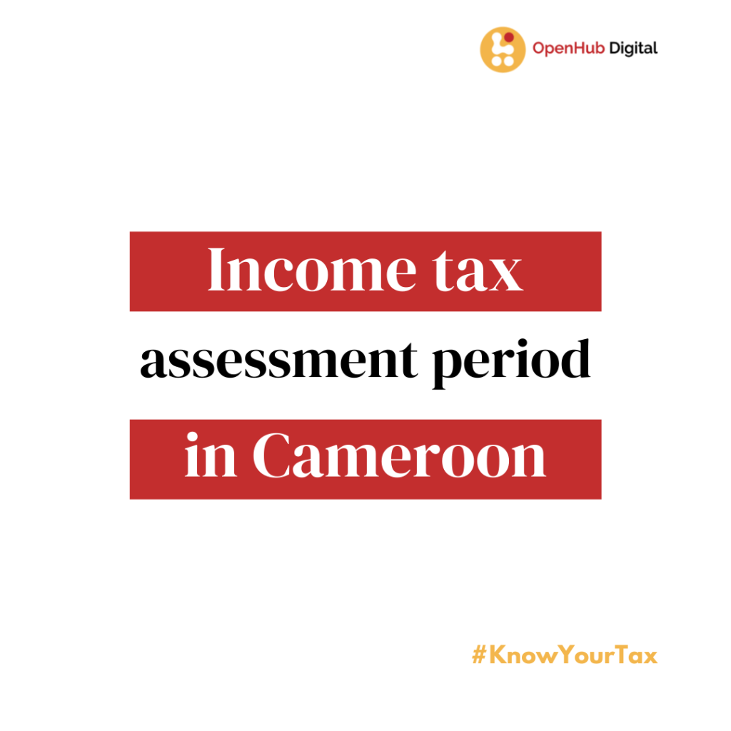 Company tax assessment period in Cameroon