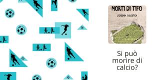 Morire di calcio: quando il gioco si trasforma in malattia