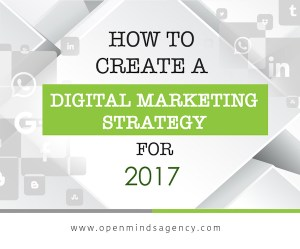 How to Create a Digital Marketing Strategy for 2017