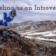 Traveling as an Introvert