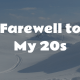 Farewell to My 20s