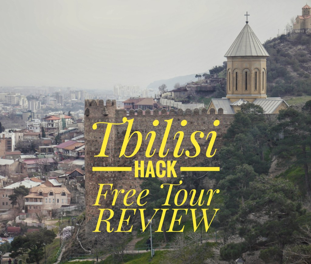 Tbilisi Hack Free Tour REVIEW