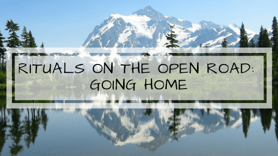 Rituals on the Open Road: Going Home