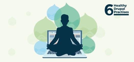 8  Healthy Drupal Practices