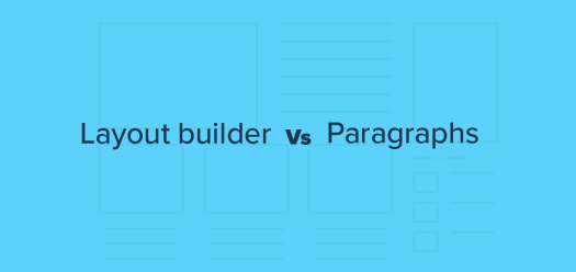 A blue background with the words layout builder vs paragraphs.