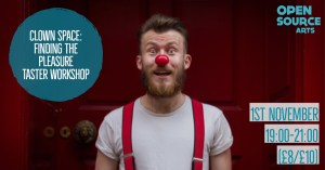 Clown Space - Finding the Pleasure @ Open Source Arts | England | United Kingdom