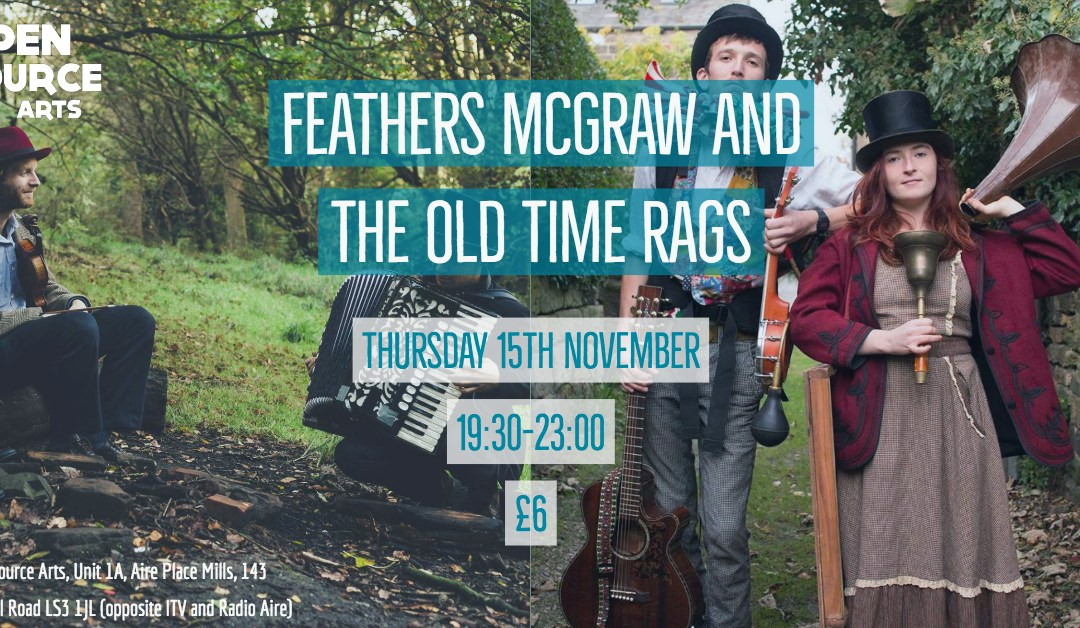 Feathers Mcgraw + The Old Time Rags gig