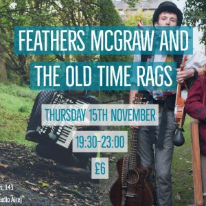 Feathers mcgraw and Old time rags live music leeds