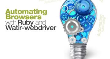 Automating Browsers with Ruby and Watir-webdriver