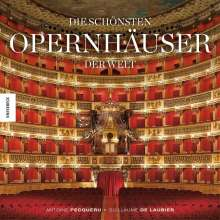 Guillaume de Laubier, Antoine Pecqueur Die schönsten Opernhäuser der Welt