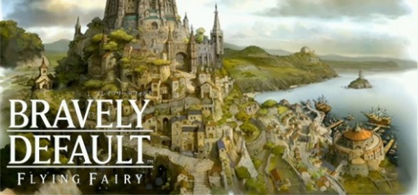 Bravely Default: Flying Fairy | oprainfall