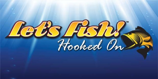 Let's Fish! Hooked On