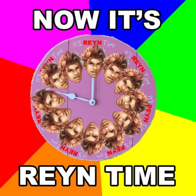It's always Reyn time.