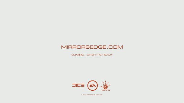 Mirror's Edge E3 2013 trailer—Coming…when it's ready.