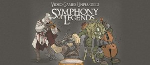 Symphony of Legends - Video Games Unplugged