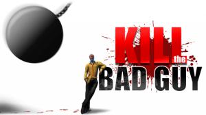 Kill The Bad Guy | oprainfall