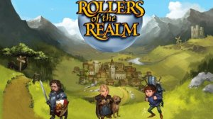 Rollers of the Realm | oprainfall