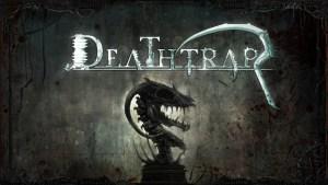 Deathtrap   oprainfall