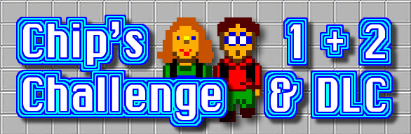 Chip's Challenge 1 & 2 | oprainfall