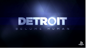Anticipated Games List 2017 | Detroit Become Human