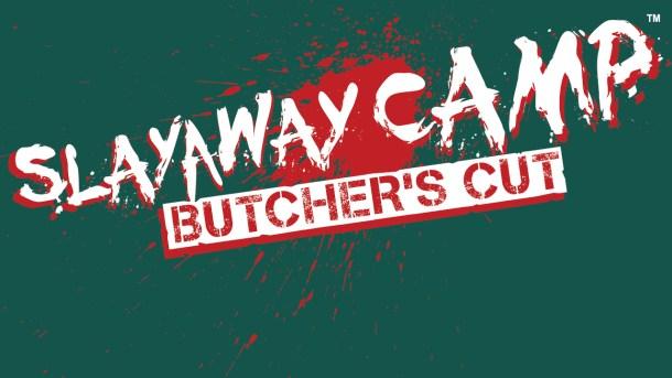 oprainfall | Slayaway Camp: Butcher's Cut