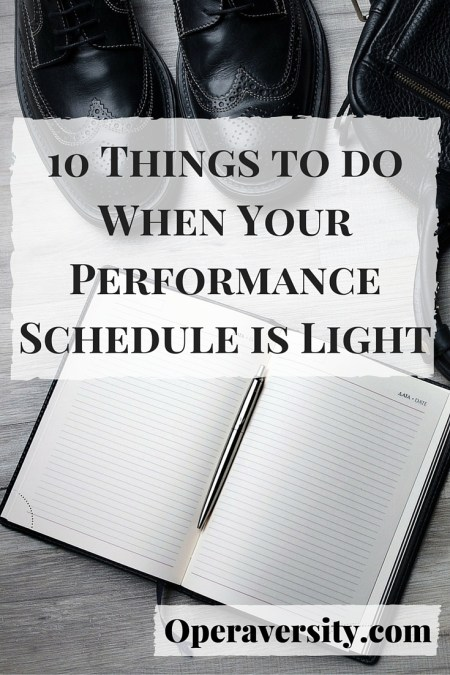 10 Things to do When Your Performance Schedule is Light