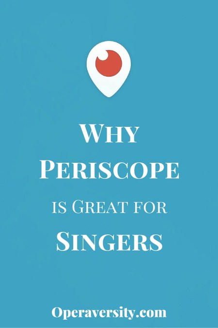 periscope for singers, why periscope is great for singers