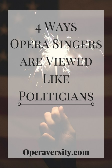 4 Ways Opera Singers are Viewed Like Politicians