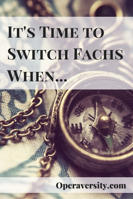 It's Time to Switch Fachs When...