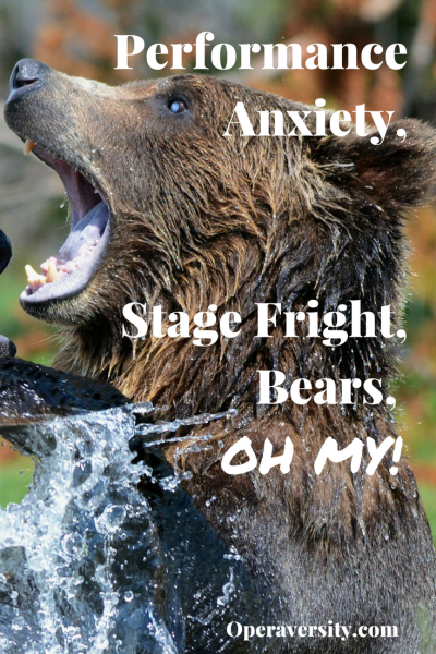 Performance Anxiety, Stage Fright, Bears, Oh My!
