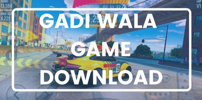 gadi wala game